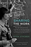 img - for Sharing the Work: What My Family and Career Taught Me about Breaking Through (and Holding the Door Open for Others) (MIT Press) book / textbook / text book