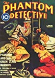 Phantom Detective - 11/40: Adventure House Presents