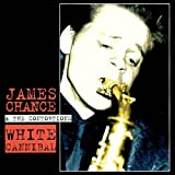 White Cannibalby James Chance
