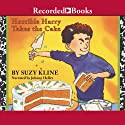 Horrible Harry Takes the Cake Audiobook by Suzy Kline Narrated by Johnny Heller