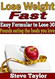 img - for Fast weight Loss: Easy Formula to Lose 30 Pounds Eating the Foods You Love book / textbook / text book
