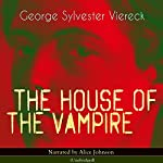 The House of the Vampire | George Sylvester Viereck