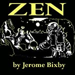 Zen | Jerome Bixby