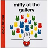 Miffy at the Gallery (Miffy - Classic Hardbacks)by Dick Bruna