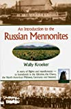 img - for An Introduction to Russian Mennonites: A story of flights and resettlements-- to homelands in the Ukraine, the Chaco, the North American Midwest, Germany and beyond. book / textbook / text book
