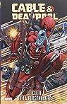 Cable Et Deadpool : Le Culte De La Personnalite