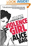 Violence Girl: East L.A. Rage to Holl...