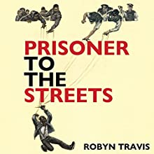Prisoner to the Streets Audiobook by Robyn Travis Narrated by Robyn Travis