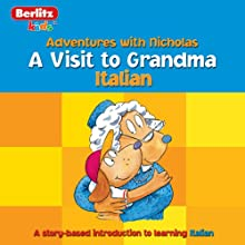 A Visit to Grandma: Berlitz Kids Italian, Adventures with Nicholas Audiobook by  Berlitz Narrated by  Berlitz