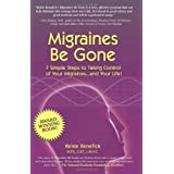Migraines Be Gone: 7 Simple Steps to Eliminating Your Migraines Forever ~ Kelsie Kenefick