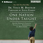 One Nation Under Taught: Solving America's Science, Technology, Engineering & Math Crisis | [Vince M. Bertram]