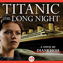 Titanic: The Long Night Audiobook by Diane Hoh Narrated by Julia Whelan