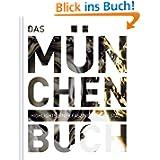 Das München Buch: Highlights einer faszinierenden Stadt