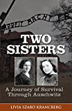 img - for Two Sisters: A Journey of Survival Through Auschwitz book / textbook / text book