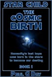 img - for Star Child: The Cosmic Birth book / textbook / text book