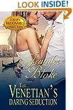 The Venetian's Daring Seduction (Italian Billionaires Collection Book 2)