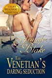 The Venetian's Daring Seduction (The Italian Billionaires Collection)