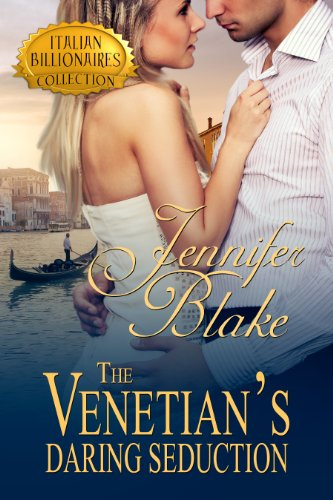 The Venetian's Daring Seduction (The Italian Billionaires Collection) by Jennifer Blake