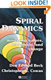Spiral Dynamics: Mastering Values, Leadership and Change (Blackwell Textbooks in Linguistics)