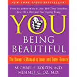 """YOU: Being Beautiful: The Owner's Manual to Inner and Outer Beautyvon """"Michael F. Roizen"""""""
