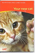 Nutrition and Care Guide: Your New Cat by…