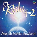echange, troc Aeoliah & Mike Rowland - The Reiki Effect 2