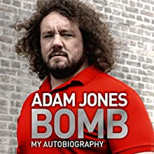 Bomb: My Autobiography (       UNABRIDGED) by Adam Jones Narrated by Gareth Armstrong