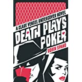 Death Plays Poker: A Clare Vengel Undercover Novelby Robin Spano