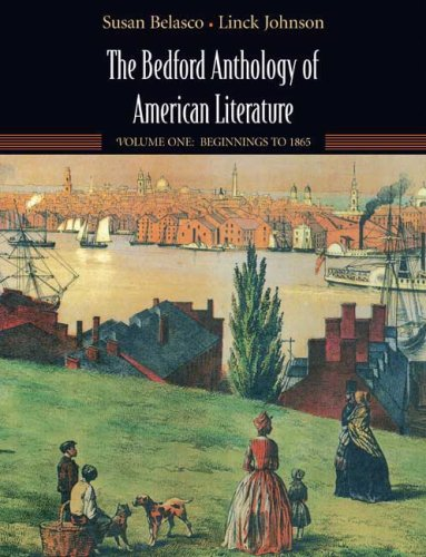 The Bedford Anthology of American Literature, Volume One:...