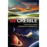 In-creíble: Las dos caras de los principales misterios de la humanidad (Enigmas Y Conspiraciones)