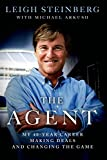 Leigh Steinberg The Agent: My 40-year Career Making Deals and Changing the Game