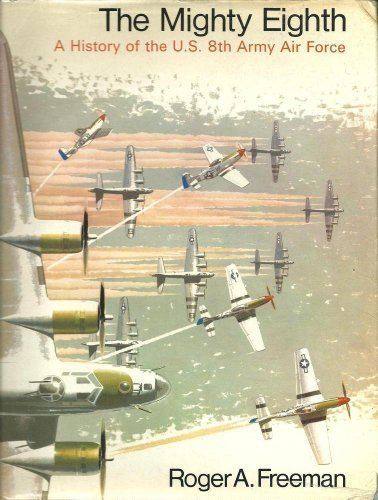 The Mighty Eighth: A History of the U.S. 8th Army Air Force (8th Air Force compare prices)