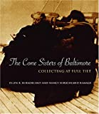 img - for The Cone Sisters of Baltimore: Collecting at Full Tilt book / textbook / text book