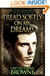TREAD SOFTLY ON MY DREAMS: An Epic No...