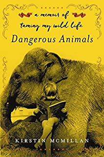 Book Cover: Dangerous Animals: A Memoir with Claws