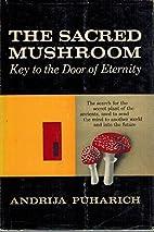 The Sacred Mushroom Key to the door of…