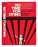 No Time for Dying / by Eddie Harrison and Alfred V. J. Prather