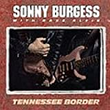 Tennessee Border ~ Sonny Burgess