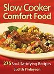 Slow Cooker Comfort Food: 275 Soul-Sa...
