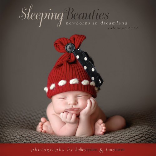Sleeping Beauties: Newborns in Dreamland 2012 Wall (calendar)