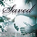 Wanted Series # 2, Saved (       UNABRIDGED) by Kelly Elliott Narrated by Arika Rapson, Nelson Hobbs