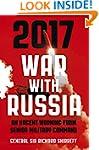 2017 War With Russia: An urgent warni...