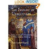 The Insight of Unbelievers: Nicholas of Lyra and Christian Reading of Jewish Text in the Later Middle Ages (Jewish...