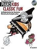 Piano Kids Classic Fun: 50 Originalstücke der klassischen Klaviermusik, die Spaß machen. Klavier. Ausgabe mit CD.