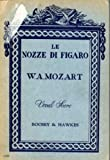 LE NOZZE DI FIGARO (The Marriage of Figaro) VOCAL SCORE Opera in Four Acts