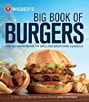 Weber's Big Book of Burgers: The Ulti...