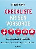 Checkliste Krisenvorsorge: Konkret gerüstet für den Notfall - Finanzielle Vorsorge - Essen und Trinken - Hygiene - Gesundheit - Sicherheit