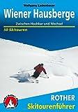 Wiener Hausberge: Zwischen Hochkar und Wechsel. 50 Skitouren.