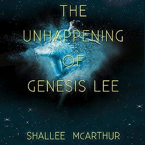 The Unhappening of Genesis Lee Audiobook