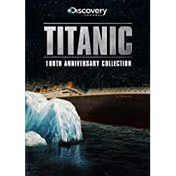 Titanic: The 100th Anniversary Collection